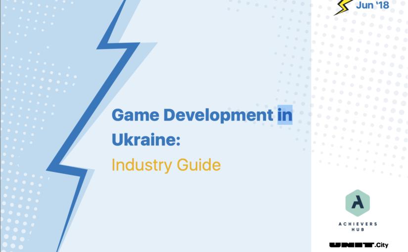 Ukraine: Game Development in Ukraine 2018
