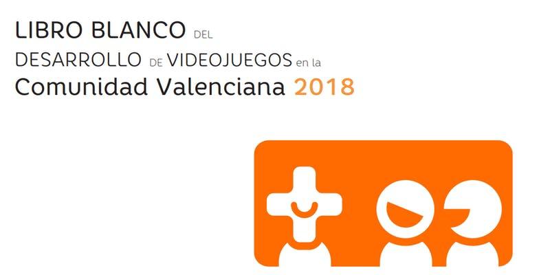 Spain: LIBRO BLANCO DEL DESARROLLO DE VIDEOJUEGOS en la Comunidad Valenciana 2018