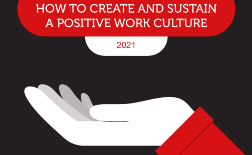 Guide for games company: HOW TO CREATE AND SUSTAIN A POSITIVE WORK CULTURE